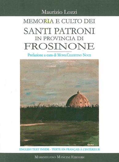 Arpino, sabato la presentazione del libro Memoria e Culto dei Santi Patroni in provincia di Frosinone di Maurizio Lozzi