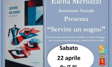 """Confessioni di uno scrittore. Elena Merluzzi a Cori con """"Servire un sogno"""""""
