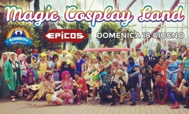 Valmontone, Magic Cosplay Land al Rainbow Magicland il 18 giugno