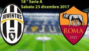 Probabili formazioni Juventus Roma 18° giornata Serie A 2017/2018 di sabato 23 dicembre
